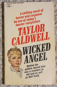 WICKED ANGEL.: Caldwell, Taylor. (Pseudonym