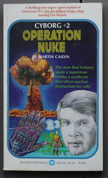 CYBORG - OPERATION NUKE - Second Book Two #2 (1974; LT. COL. STEVE AUSTIN the Bionic Man) Sci-Fi ...