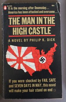 The Man in the High Castle (Popular Library #60-2289) Alternate history of North America, where N...
