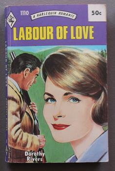 Labour Of Love (#1110 in the Vintage HARLEQUIN Paperback Series; 1967 edition)