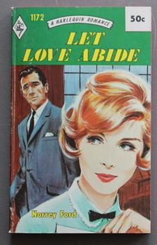 Let Love Abide (#1172 in the Vintage HARLEQUIN Paperback Series)