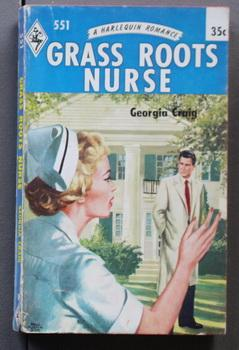 GRASS ROOTS NURSE ( Harlequin # 551 in the Original Vintage Collectible HARLEQUIN Mass Market Pap...
