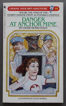DANGER AT ANCHOR MINE - CHOOSE YOUR OWN ADVENTURE #49.