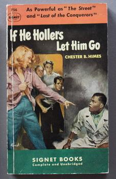 IF HE HOLLERS LET HIM GO. (: Himes, Chester B.