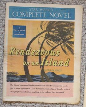 STAR WEEKLY Novel - RENDEZVOUS ON AN ISLAND (STAR WEEKLY NOVEL DECEMBER 7 1957);