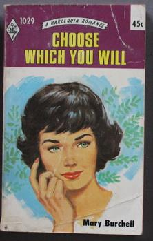 CHOOSE WHICH YOU WILL (#1029 in the Vintage HARLEQUIN Paperback Series);