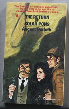 The Return of Solar Pons - The Adventures of Solar Pons #6. ( Sixth of the Solar Pons Series)