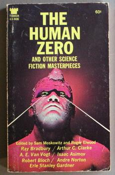 The Human Zero and Other Science Fiction: Moskowitz, Sam and
