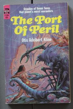 THE PORT OF PERIL. (Book # F-294: KLINE, OTIS ADELBERT.