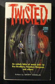 TWISTED (Belmont # B50-771) An Unholy Bible: Conklin, Groff (editor)