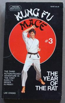 The YEAR of the RAT. ( Third Book Three /#3 in the KUNG FU Featuring MACE Series.)