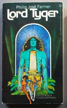 LORD TYGER. - Novel of Innocence &: Farmer, Philip Jose