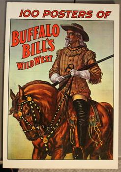 100 POSTERS OF BUFFALO BILL'S WILD WEST, with Large Double Sided Poster (37-1/2
