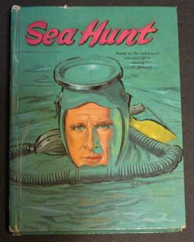 SEA HUNT by Cole Fannin; (1960; Whitman Hardcover Novel #1541; Illustrated by Gerald Hannah; Pain...