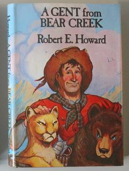 A GENT FROM BEAR CREEK. (1975 Grant Hardcover) Breckinridge Elkins