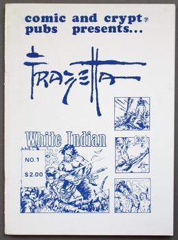 COMIC AND CRYPT PUBLICATION PRESENTS FRAZETTA - White Indian.- Volume 1 #7; November 1972 (limite...