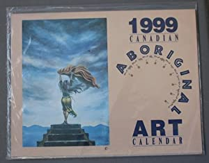 ABORIGINAL ART CALENDAR 1999 . (Paintings of Inuit and Métis People from Canada )