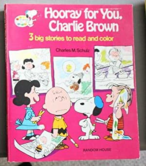 HOORAY FOR YOU, CHARLIE BROWN - 3 Big Stories to Read and Color. (It's a Mystery, Charlie Brown; ...