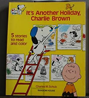 IT'S ANOTHER HOLIDAY, CHARLIE BROWN. - 5 Stories to Read and Color. (Be My Valentine, Charlie Bro...