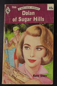 Dolan Of Sugar Hills ( Harlequin # 1166 in the Original Vintage Collectible HARLEQUIN Mass Market...