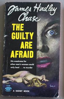 THE GUILTY ARE AFRAID. (Book #1749): Chase, James Hadley.