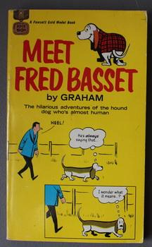 MEET FRED BASSET. (Fawcett Gold Metal # D2178; The hilarious adventures of the hound dog who's al...