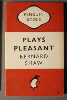 PLAYS PLEASANT. (Penguin Book # 560 ; Arms and the Man, Candida, The Man of Destiny; You Never ca...
