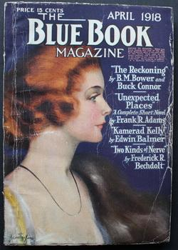 BLUE BOOK (Pulp Magazine). April 1918 ; -- Volume 26 #6 Unexpected Places by Frank A. Adams; Sour...