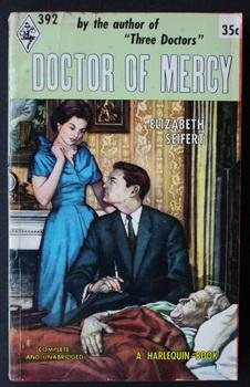 DOCTOR OF MERCY. (Book #392 in the Vintage Harlequin Paperbacks series)