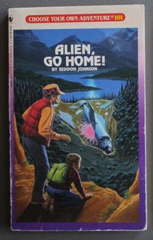 Alien, Go Home! - CHOOSE YOUR OWN ADVENTURE #101.