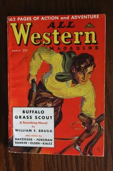 ALL WESTERN MAGAZINE (Pulp Magazine). March 1938; -- Whole #71 Buffalo Grass Scout by William F. ...
