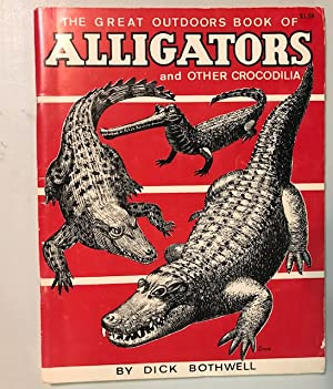 THE GREAT OUTDOORS BOOK OF ALLIGATORS AND OTHER CROCODILIA.