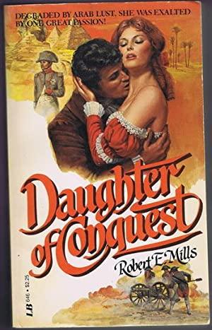 Daughter of Conquest (Slave of El Djezzar; Napoleon's army, conquest of Egypt. Louise Rouland ...