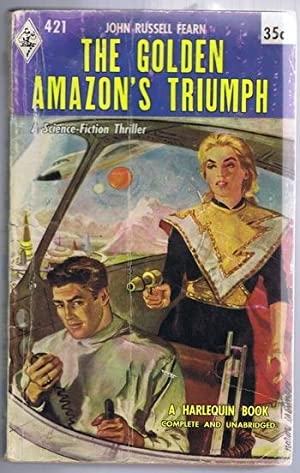The GOLDEN AMAZON'S TRIUMPH (#421 in the Vintage Harlequin Series) Third Book #3 / Three in This ...
