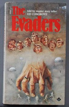 THE EVADERS. - True Stories of Downed RCAF Aircrews Escaping During WW2 from Nazi-held Europe.