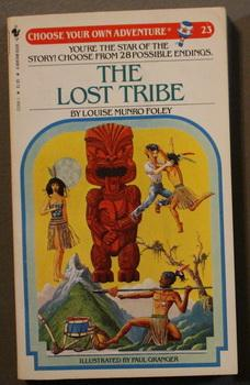 THE LOST TRIBE - CHOOSE YOUR OWN ADVENTURE #23 ;