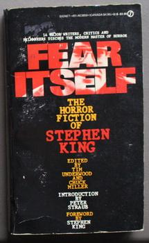 Fear Itself: The Horror Fiction of Stephen: Underwood, Tim and