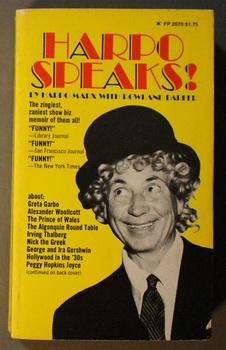HARPO SPEAKS! - with 30 Pages of Photos. ( Freeway Press Book # - FP 2070 );