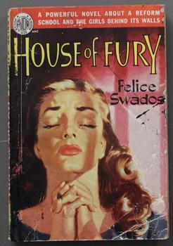 HOUSE OF FURY (1950; AVON Books #298;: Swados, Felice