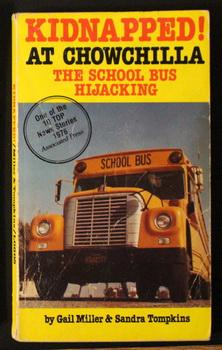 Kidnapped! At Chowchilla. - the School Bus Hijacking.