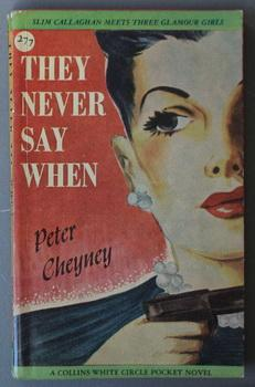 They Never Say When (Slim Callaghan Meets Three Glamour Girls; Canadian Collins White Circle # 277 )