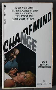 CHANGE OF MIND. [ White Man, who's brain was transplanted into the body of a Black Man ]