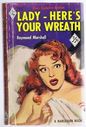 LADY - HERE'S YOUR WREATH. (# 255: Marshall, Raymond (pseudonym