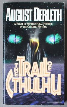 THE TRAIL OF CTHULHU: The House on Curwen Street; The Watcher from the Sky; The Gorge Beyond Sala...