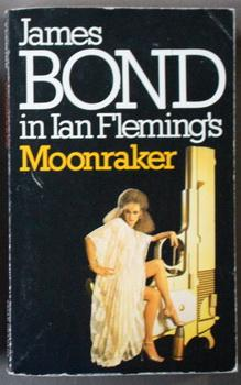 MOONRAKER - A JAMES BOND THRILLER. ( Also released as: Too Hot to Handle) James Bond - OO7 Advent...