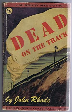 DEAD ON THE TRACK. (Canadian Collins White Circle # 236 ). book #37 in the Dr. Lancelot Priestly ...