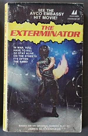 The EXTERMINATOR (Novelization of the hit Avco Embassy MOVIE starring; Christopher George, Samant...