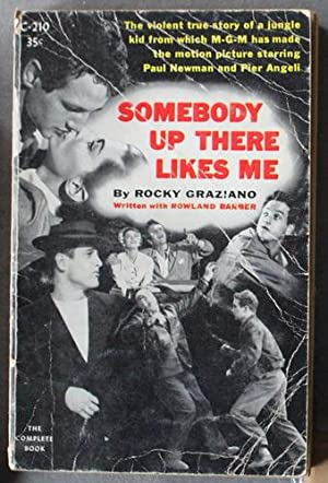 Somebody Up There Likes Me - The Complete Book) - The violent story of a hoodlum who punched his ...