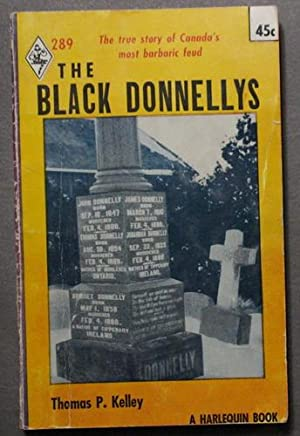 The BLACK DONNELLYS (Book #1 / One; First Book on the Donnelley's; Harlequin # 289; True Crime & ...