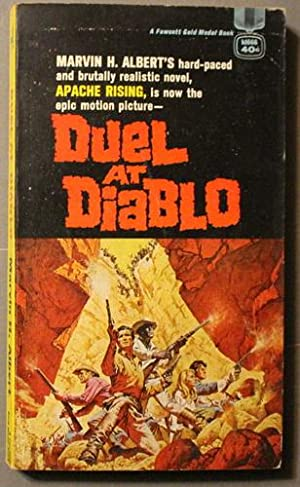Duel at Diablo (Previously Titled = Apache Rising; Film/TV Tie-in Starring James Garner, Sidney P...